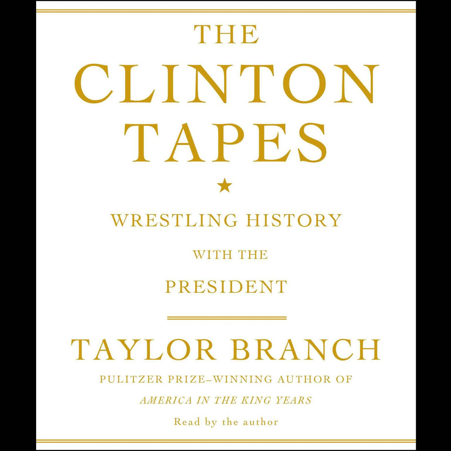 Printable The Clinton Tapes: Wrestling History with the President Audiobook Cover Art
