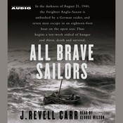 All Brave Sailors: The Sinking of the Anglo Saxon, August 21, 1940 Audiobook, by J. Revell Carr