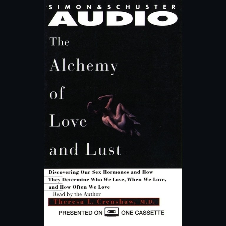 Printable Alchemy of Love and Lust: Discover Our Sex Hormones & Determine Who We Love Audiobook Cover Art