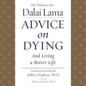 Advice on Dying: And Living a Better Life Audiobook, by Tenzin Gyatso