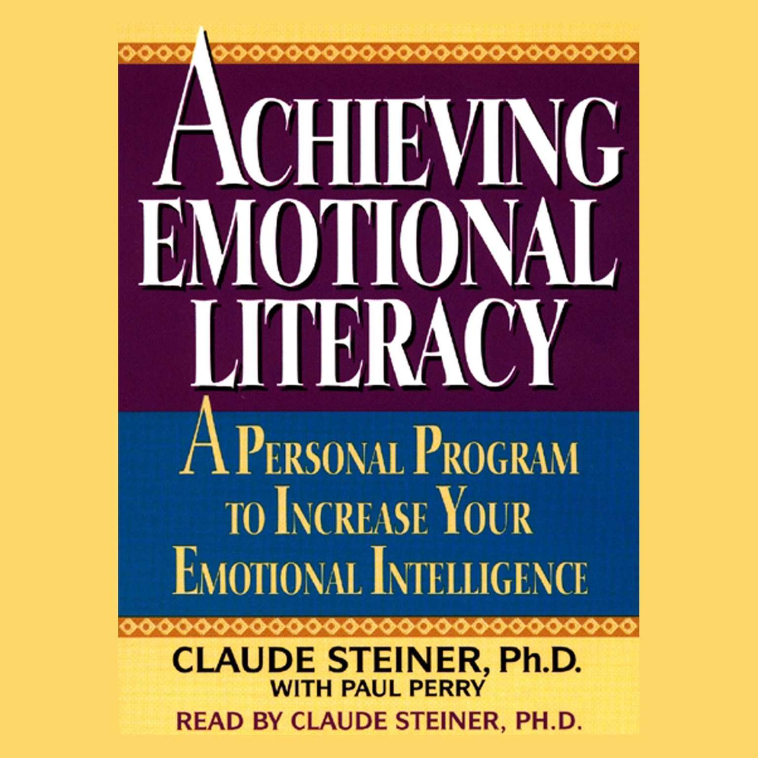 Printable Achieving Emotional Literacy: A Personal Program to Increase Your Emotional Intelligence Audiobook Cover Art
