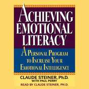 Achieving Emotional Literacy: A Personal Program to Increase Your Emotional Intelligence, by George A. Steiner, Claude Steiner