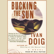 Bucking the Sun: A Novel, by Ivan Doig