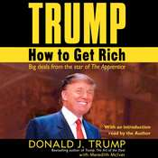 Trump: How to Get Rich Audiobook, by Donald J. Trump