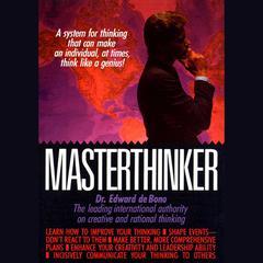 Masterthinker Audiobook, by Dr. Edward de Bono