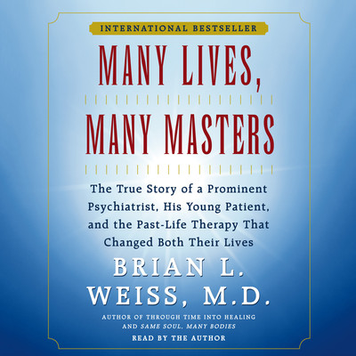 Many Lives, Many Masters (Abridged) Audiobook, by Brian L. Weiss