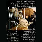 What If...? Vol 1: The Worlds Foremost Military Historians Imagine What Might Have Been Audiobook, by Robert Cowley