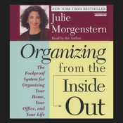 Organizing From The Inside Out, by Julie Morgenstern