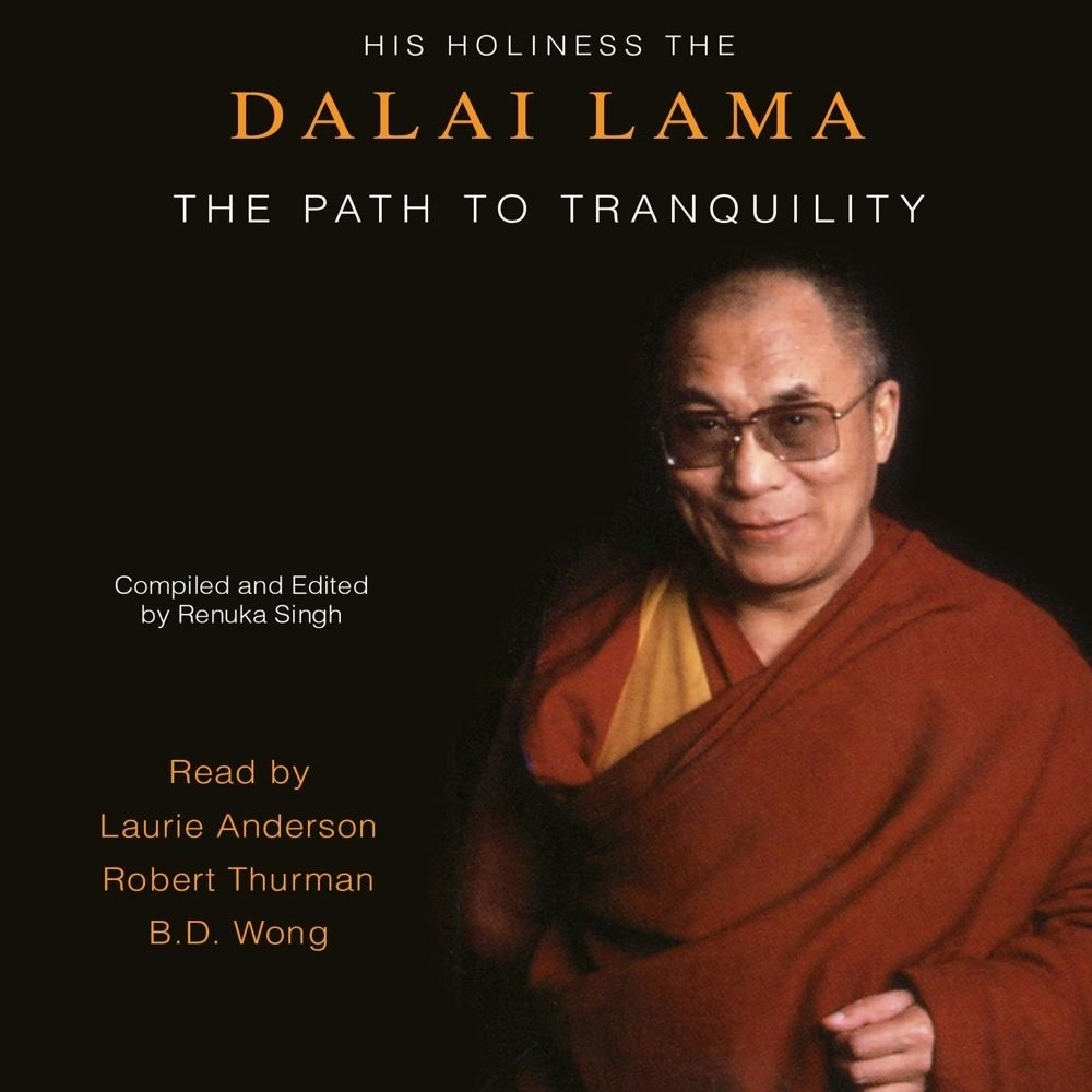 Printable The Path To Tranquility: Daily Meditations by the Dalai Lama Audiobook Cover Art