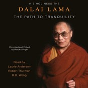 The Path To Tranquility: Daily Meditations by the Dalai Lama Audiobook, by Tenzin Gyatso