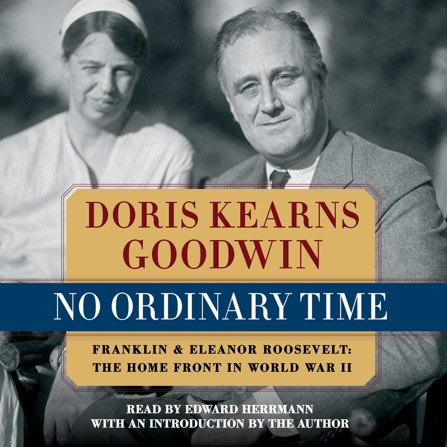 Printable No Ordinary Time: Franklin and Eleanor Roosevelt, The Home Front in World War II Audiobook Cover Art