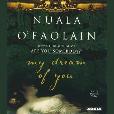My Dream Of You Audiobook, by Nuala O'Faolain