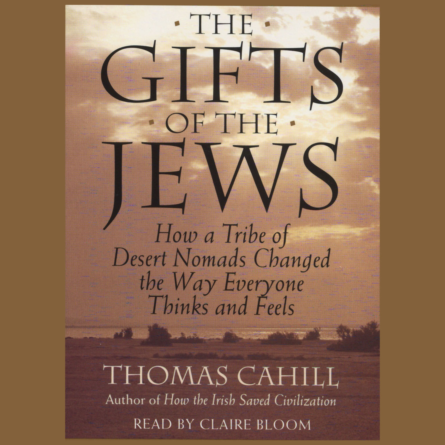Printable The Gifts Of The Jews: How A Tribe of Desert Nomads Changed the Way Everyone Thinks and Feels Audiobook Cover Art