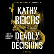 Deadly Decisions: A Novel Audiobook, by Kathy Reichs