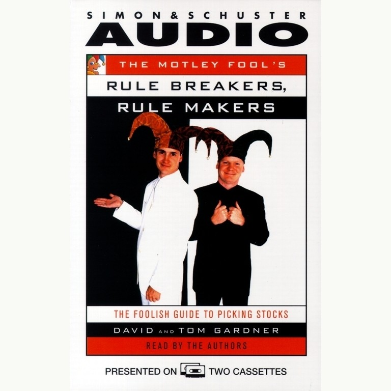 Printable The Motley Fool's Rule Makers, Rule Breakers: The Foolish Guide to Picking Stocks Audiobook Cover Art