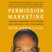 Permission Marketing: Turning Strangers into Friends, and Friends into Customers, by Seth Godin