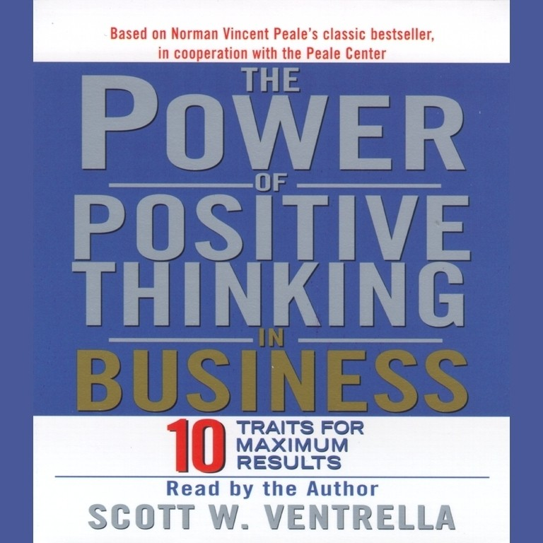 Printable The Power Of Positive Thinking in Business: Ten Traits for Maximum Results Audiobook Cover Art