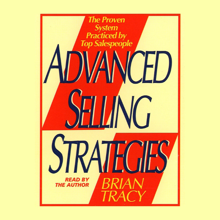 Printable Advanced Selling Strategies: The Proven System Practiced by Top Salespeople Audiobook Cover Art