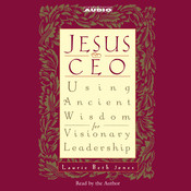 Jesus CEO: Using Ancient Wisdom for Visionary Leadership Audiobook, by Laurie Beth Jones