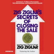 The Secrets of Closing the Sale, by Zig Ziglar