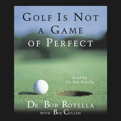 Golf Is Not A Game Of Perfect Audiobook, by Bob Rotella