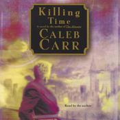 Killing Time Audiobook, by Caleb Carr
