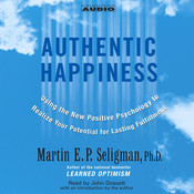 Authentic Happiness: Using the New Positive Psychology to Realize Your Potential for Lasting Fulfillment, by Martin  E. P. Seligman