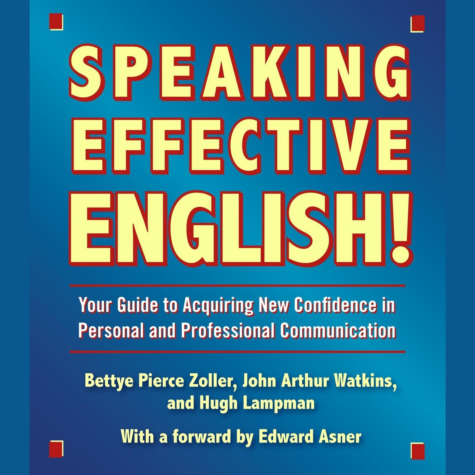 Printable Speaking Effective English!: Your Guide to Acquiring New Confidence In Personal and Professional Communication Audiobook Cover Art