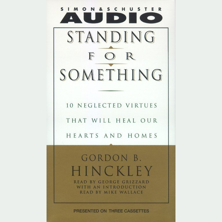Printable Standing For Something: Ten Neglected Virtues That Will Heal Our Hearts And Homes Audiobook Cover Art