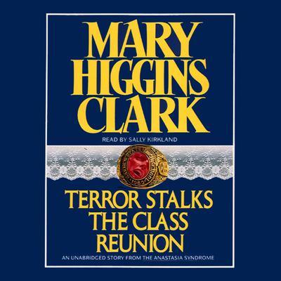 Terror Stalks the Class Reunion Audiobook, by