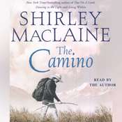 The Camino: A Journey of the Spirit, by Shirley MacLaine
