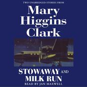 Stowaway and Milk Run, by Mary Higgins Clark
