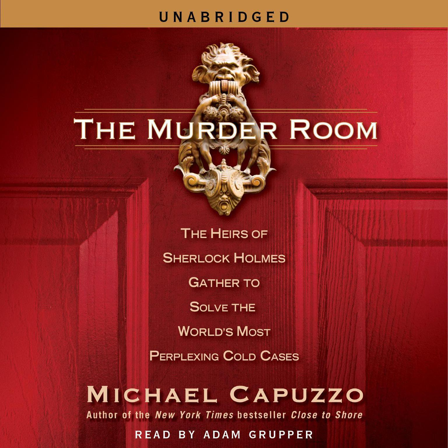The Murder Room: The Heirs of Sherlock Holmes Gather to Solve the World's  Most Perplexing Cold Cases Audiobook