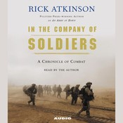 In the Company of Soldiers: A Chronicle of Combat, by Rick Atkinson