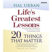 Lifes Greatest Lessons: 20 Things That Matter Audiobook, by Hal Urban