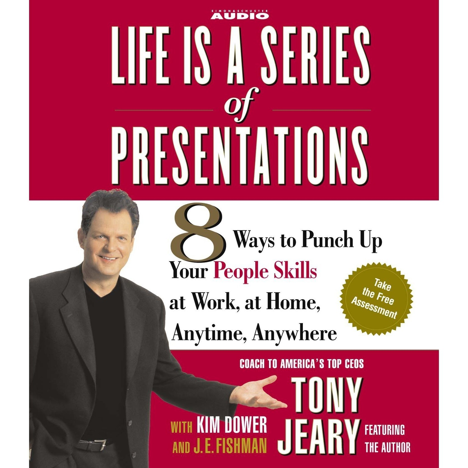 Printable Life Is a Series of Presentations: 8 Ways to Punch Up Your People Skills at Work, at Home, Anytime, Anywhere Audiobook Cover Art