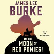 In the Moon of Red Ponies: A Novel, by James Lee Burke
