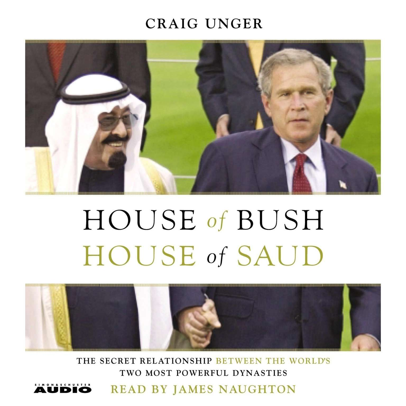 Printable House of Bush, House of Saud: The Secret Relationship Between the World's Two Most Powerful Dynasties Audiobook Cover Art