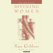 Divining Women Audiobook, by Kaye Gibbons