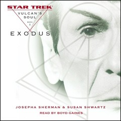 Star Trek: The Original Series: Vulcans Soul #1: Exodus: Vulcan's Soul, Book I Audiobook, by Josepha Sherman, Susan Shwartz