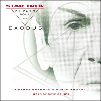 Star Trek: The Original Series: Vulcans Soul #1: Exodus: Vulcan's Soul, Book I Audiobook, by Josepha Sherman