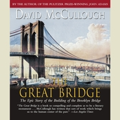The Great Bridge, by David McCullough
