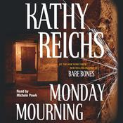 Monday Mourning: A Novel, by Kathy Reichs