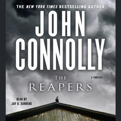 The Reapers: A Thriller Audiobook, by John Connolly