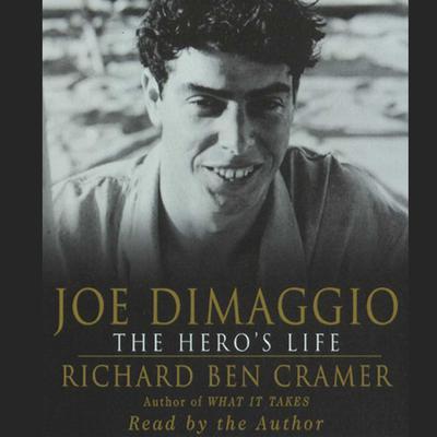 Joe DiMaggio: The Heros Life: The Heros Life Audiobook, by