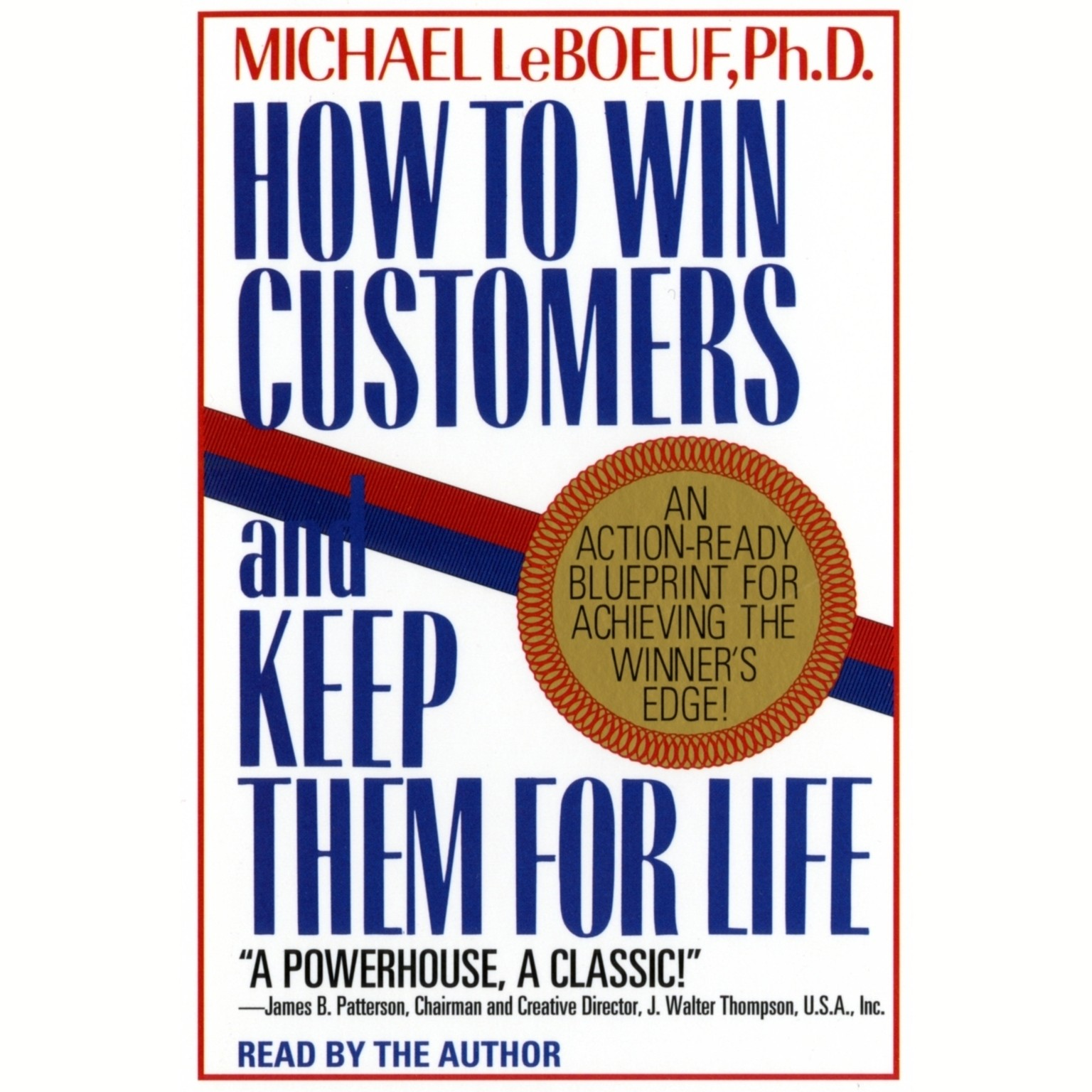 Printable How To Win Customers And Keep Them For Life: An Action-Ready Blueprint for Achieving the Winner's Edge! Audiobook Cover Art