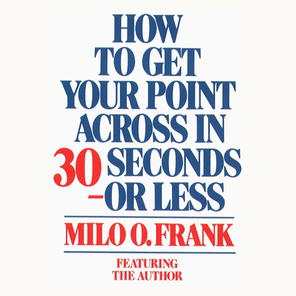 Printable How To Get Your Point Across In 30 Seconds Or Less Audiobook Cover Art