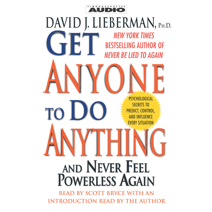 Printable Get Anyone To Do Anything: And Never Feel Powerless Again Audiobook Cover Art