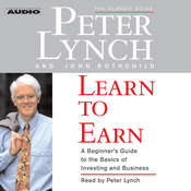 Learn to Earn: A Beginners Guide to the Basics of Investing, by Peter Lynch