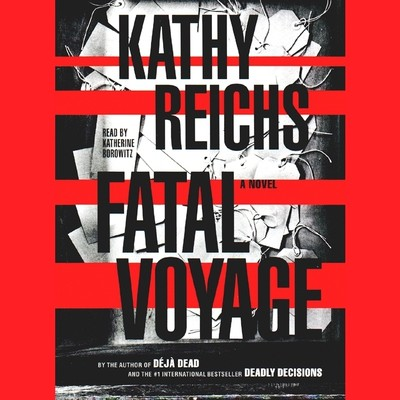 Fatal Voyage Audiobook, by Kathy Reichs